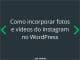 como-incorporar-fotos-videos-instagram-wordpress-thumb-1
