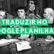 Como traduzir no Google Planilhas