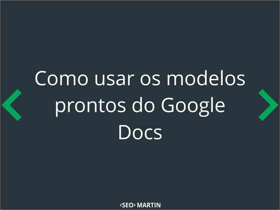 Como usar os modelos prontos do Google Docs
