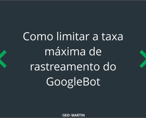Como limitar a taxa máxima de rastreamento do GoogleBot