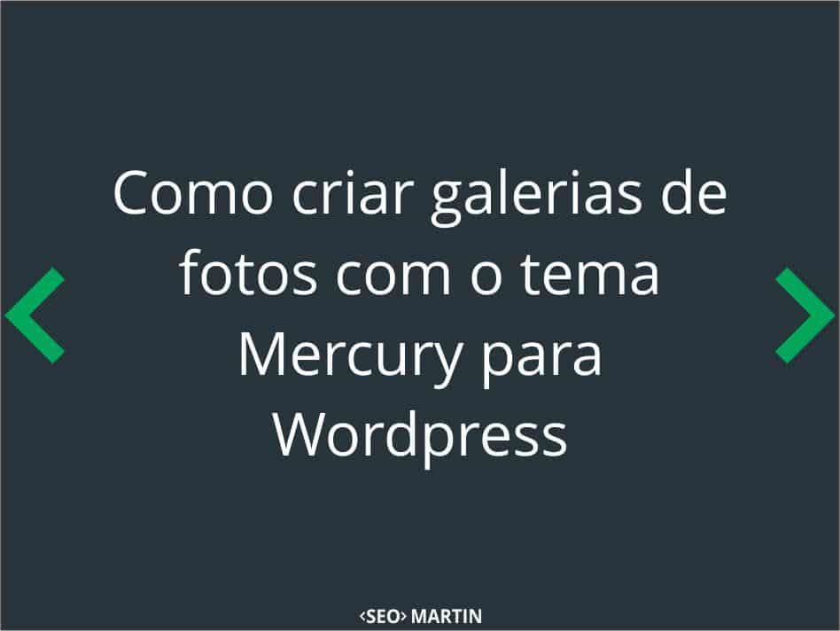 Como criar galerias de fotos com o tema Mercury para WordPress