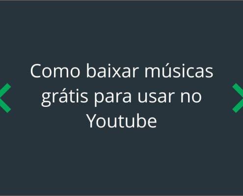 como-baixar-musicas-gratis-usar-youtube-thumb-2