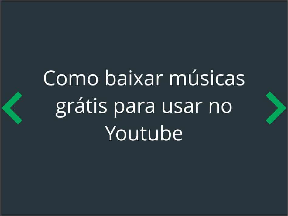 Como baixar músicas grátis para usar no Youtube