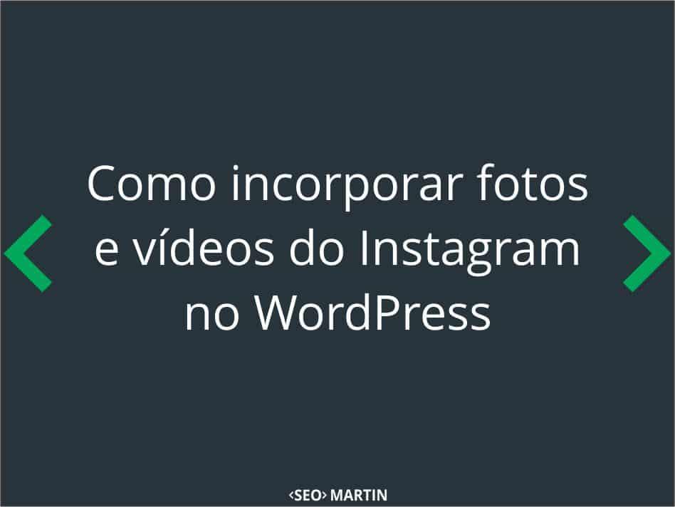 Como incorporar fotos e vídeos do Instagram no WordPress