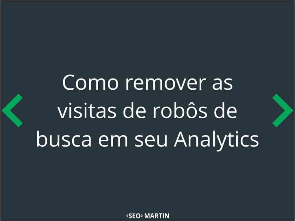 Como remover as visitas de robôs de busca em seu Analytics