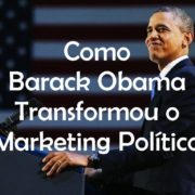 Como Barack Obama Transformou o Marketing Político