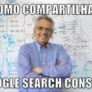Professor ensina Como compartilhar o Google Search Console