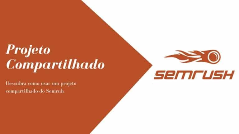 Como usar um projeto compartilhado da Semrush