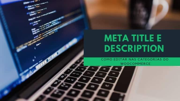 Como editar Meta Title e Description em Categoria de Produtos Woocommerce WordPress