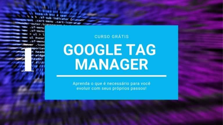 Curso de GTM – Google Tag Manager Grátis