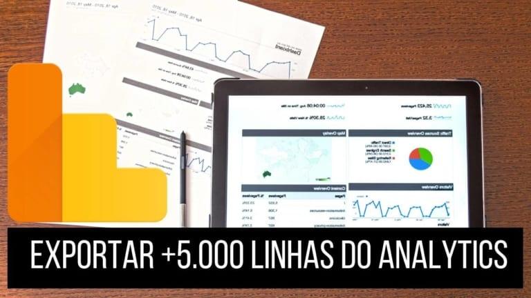 Como Exportar mais de 5.000 linhas no Google Analytics para o Excel