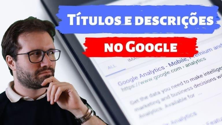 Entenda os Títulos e Descrições nos resultados do Google