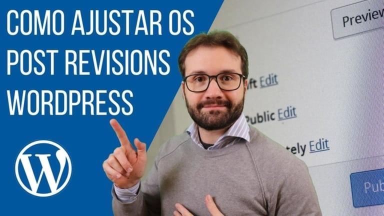 Como ajustar Post Revisions do WordPress