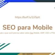 SEO para Mobile_ tudo o que você precisa saber sobre AMP, PWA e ASO