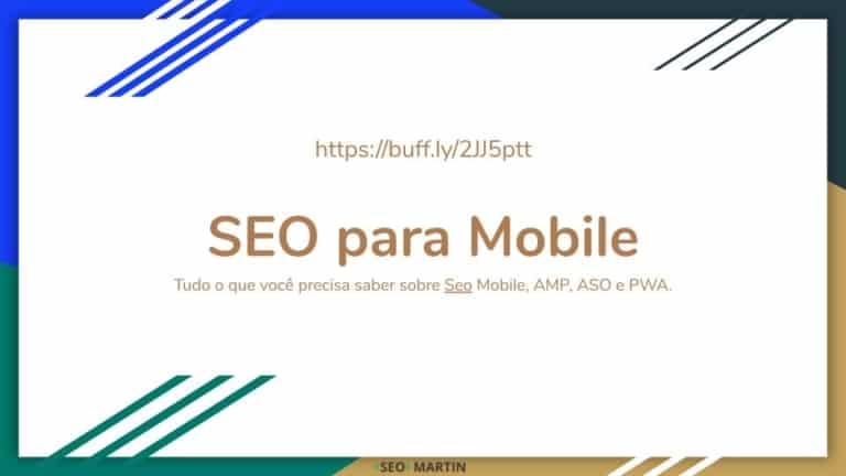 SEO para Mobile: tudo o que você precisa saber sobre AMP, PWA e ASO