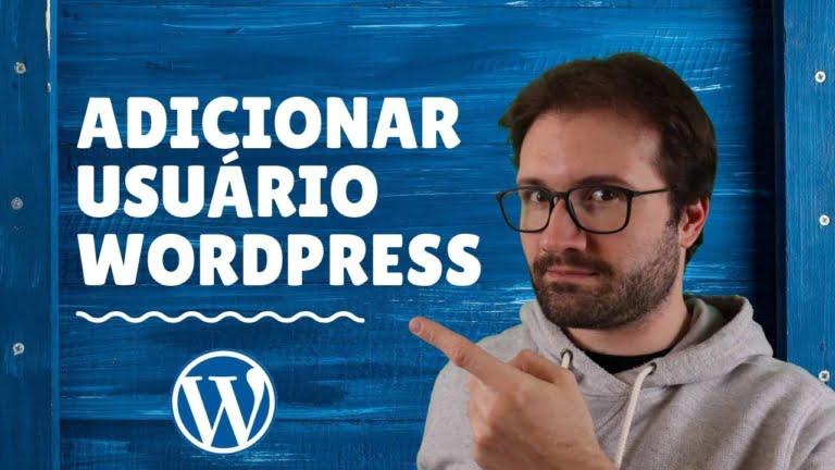 Como Adicionar Usuário no WordPress