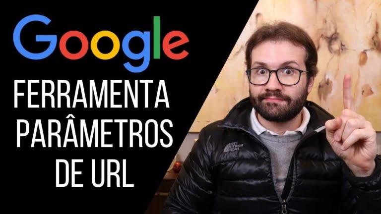 Google ainda usa a ferramenta de Parâmetros de Urls