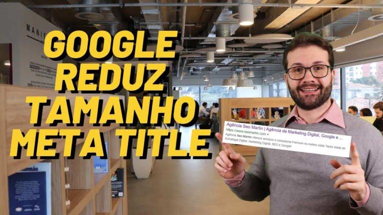 Google Reduziu o Tamanho do Meta Title em aproximadamente 5 Caracteres