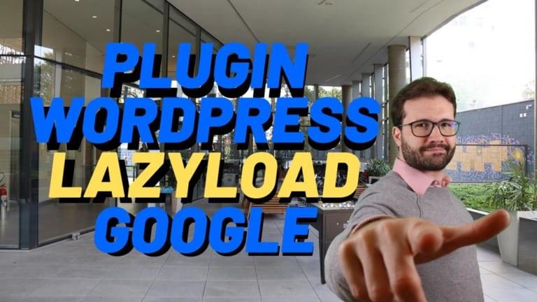 Google lança Plugin de Lazyload Nativo para WordPress