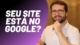 Como descobrir fácil se o seu site está ou não no Google
