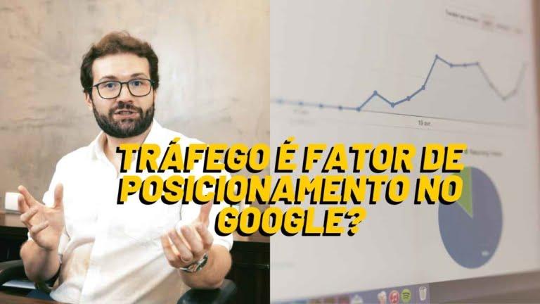Tráfego é um fator de posicionamento no Google?