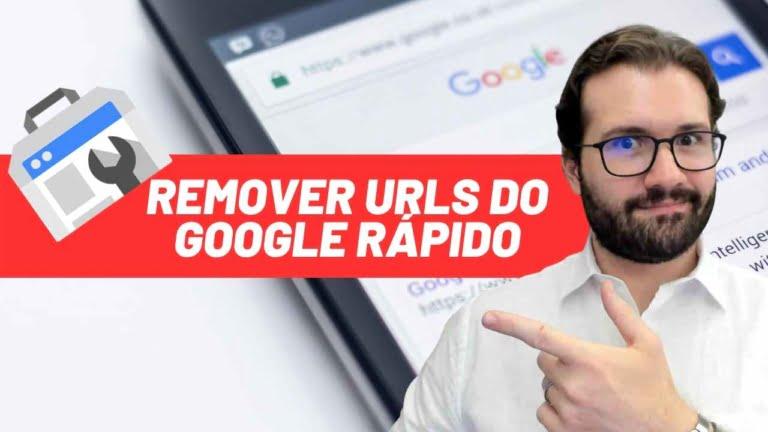 Como Remover URLS do Google Rápido