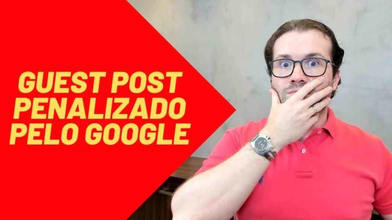 Penalização do Google em Guest Posts
