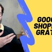 Google Shopping Grátis - Ótima Novidade do Google para E-commerces