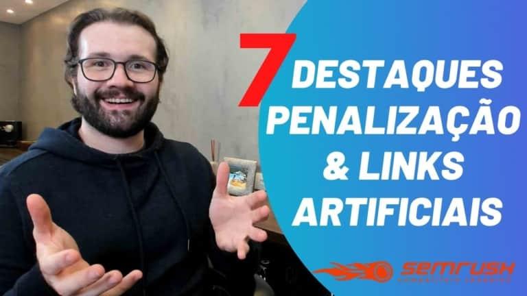 7 Destaques na pesquisa Semrush sobre Penalizações Google e BackLinks Artificiais