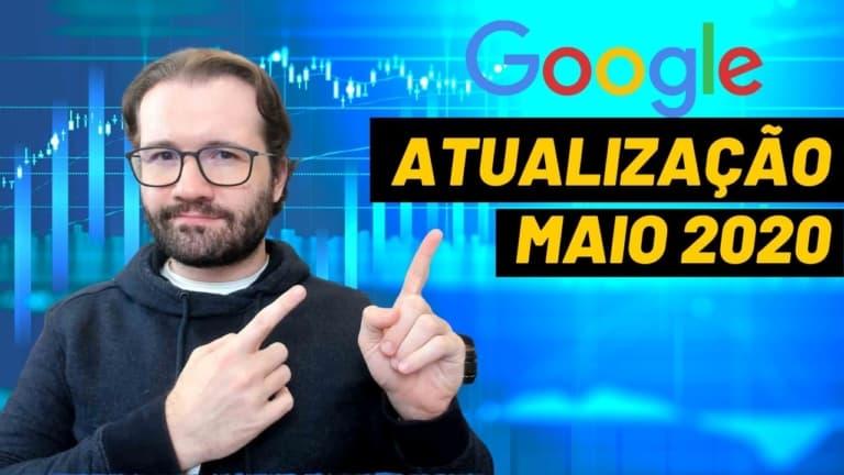 Atualização de Maio de 2020 do Google e Dicas para Recuperar o SEO