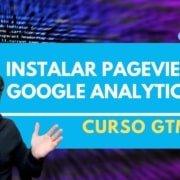 Como instalar Tag de Visualização do Google Analtycs no Google Tags Manager
