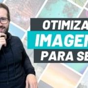 SEO de Imagens: 12 Dicas para Otimizar Imagens em Seu Site