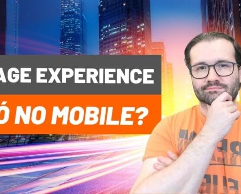 Seo Martin explica: Page Experience será fator de posicionamento somente no Mobile