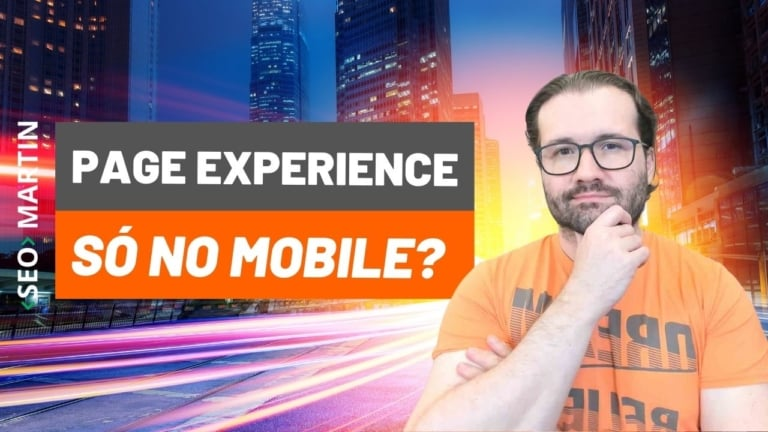 Google Confirma: Page Experience será fator de posicionamento somente no Mobile