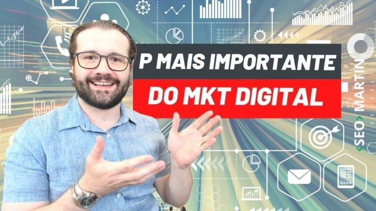 Qual o P mais importante do Mix de Marketing Digital? Especialista em Marketing Digital Explica