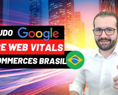 1º Estudo sobre Google Page Speed Insights e Core Web Vitals no E-commerce Brasileiro