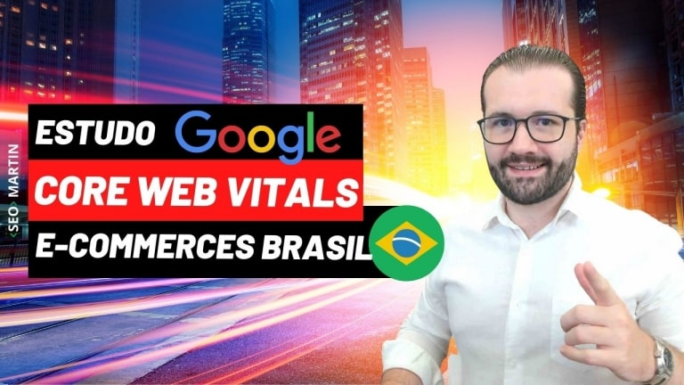 1º Estudo com Infográfico sobre Google Page Speed Insights e Core Web Vitals no E-commerce Brasileiro #SEO