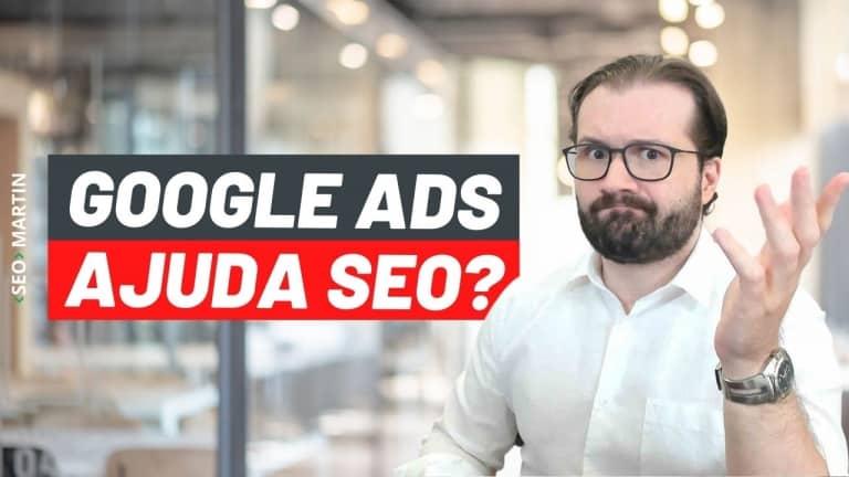 Google Ads Ajuda seu SEO ou Impacta nos Posicionamentos Orgânicos?