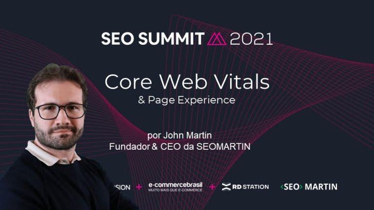 Core Web Vitals e Google Page Experience no Seo Summit 2021