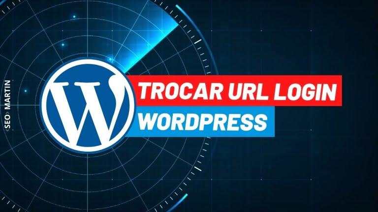Como Trocar a URL de LOGIN do WordPress e porquê você deve trocar ainda hoje!