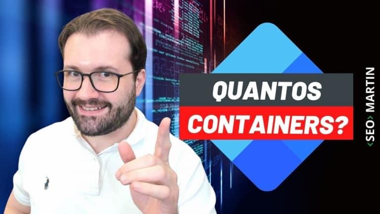 Quantos Containers Google Tag Manager devo usar em meu projeto?