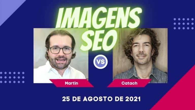 Imagens SEO – Otimização de Imagens com Ricardo Catach e Seo Martin