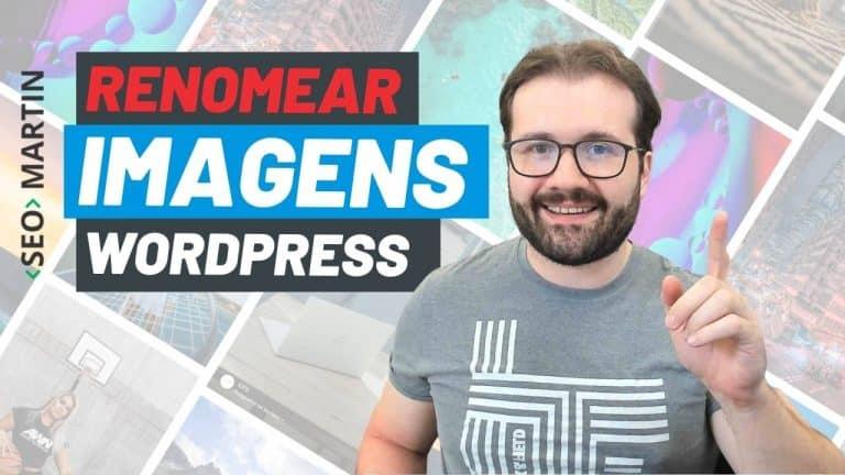 Renomear Imagens no WordPress? Aprenda como fazer de forma Fácil e Rápida
