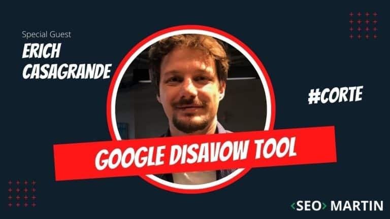 Disavow Tool – Rejeitar links para o Site no Google Search Console com Erich Casagrande e Seo Martin